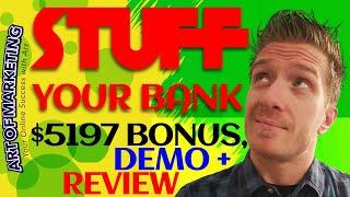 Stuff Your Bank Review, Demo, $5197 Bonus, StuffYourBank Review