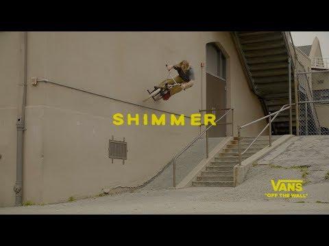 SHIMMER. A Vans BMX Film   BMX   VANS