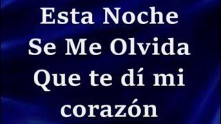 Esta Noche Se Me Olvida -Letra- Julion Alvarez