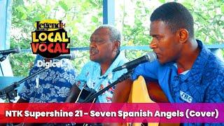 NTK Supershine 21 - Seven Spanish Angels Cover (LegendFM Local Vocal)
