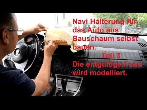 Wie baut man eine Navi Halterung aus Bauschaum für einen BMW X3. Teil3