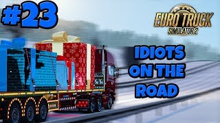 Euro Truck Simulator 2 Multiplayer: Idiots on the Road | Random & Funny Moments | #23