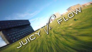 Juicy vs. Flow - FPV FreeStyle (Unstabilized)