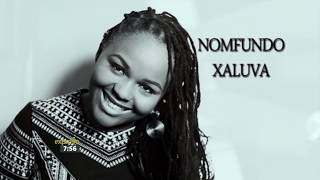 "Nomfundo Xaluva Performs ""Bayathetha"""