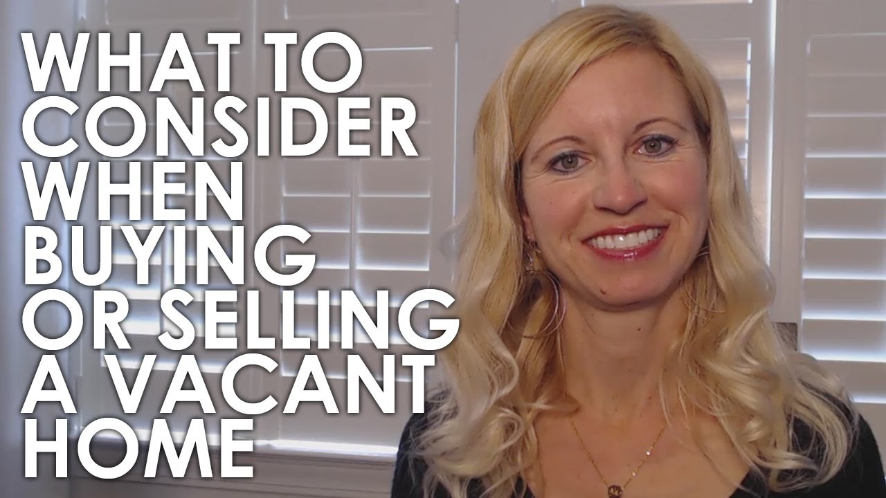 Buying or Selling a Vacant Home? Keep These Tips in Mind