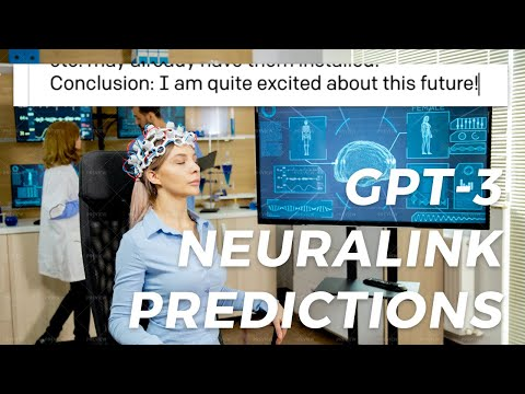 GPT-3 AI Predictions – Neuralink Live Conference Today (August 28, 2020)