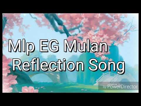 Mlp EG Mulan Reflection Song