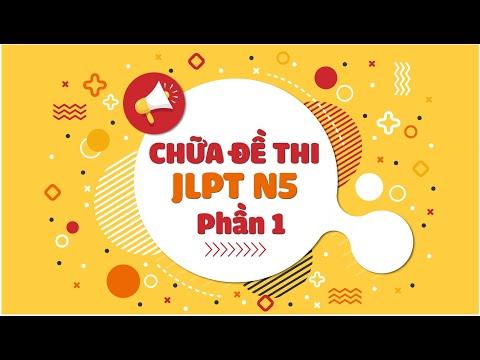 Chữa đề và Luyện thi JLPT N5 - Phần 1