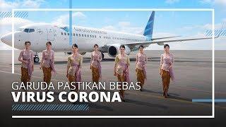 BUMN Bergerak Cepat Lawan Virus Corona, Garuda Indonesia Pastikan Pesawat Bersih Dari Virus Corona