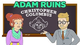 Adam Ruins Everything - Christopher Columbus Was a Murderous Moron