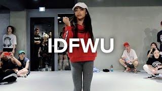 "IDFWU - BIG SEAN (feat. E-40) / Kaelynn ""KK"" Harris Choreography"