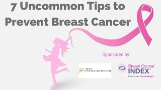 7 Uncommon Tips to Prevent Breast Cancer