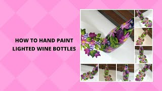 HOW TO HAND PAINT LIGHTED WINE BOTTLES | Wine Bottle Light Craft | Aressa1 | 2020