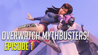 Overwatch Mythbusters - Episode 1