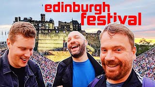 Locals who LOVE the Edinburgh Fringe Festival