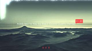 Addicted To You by Avicii David Guetta Remix