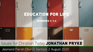 Hebrews 1: 1-4 - Education for Life -  Jesmond Parish Church, Newcastle Sermon