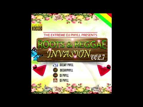 Dj Phyll Roots & Reggea Invasion Vol 7