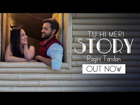 Tu Hi Meri Story ft. Ragini Tandan