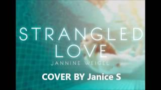 Strangled Love - Jannine Weigel Cover by Janice S