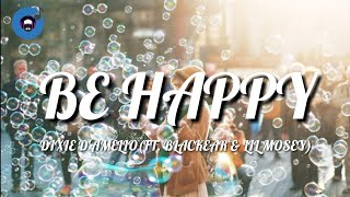 Be Happy - Dixie D'Amelio (ft. Blackbear & Lil Mosey) [Remix]