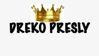 DREKO PRESLY 'KING LIFE' @drekopresley