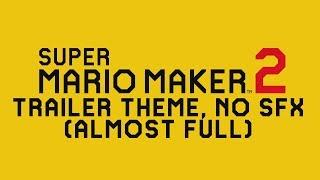 Super Mario Maker 2 Trailer Theme - NO SFX!