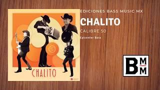 """Calibre 50   Chalito """"EPICENTER BASS HQ"""""""