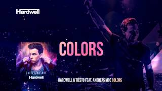 Hardwell & Tiësto feat. Andreas Moe - Colors (OUT NOW!) #UnitedWeAre