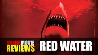 Red Water (2003) - SHARK MOVIE REVIEWS