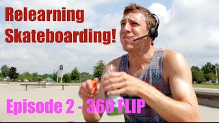 Relearning Skateboarding - Episode 2!