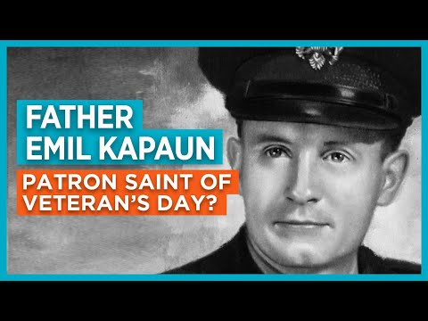 Father Emil Kapaun: Patron Saint of Veterans Day?