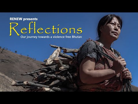 Reflections - Our journey towards violence free Bhutan