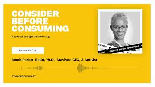 Brook Parker-Bello, Ph.D.: Survivor, CEO, & Activist || Consider Before Consuming Podcast