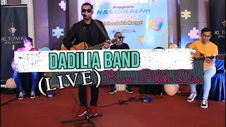 Dadilia Band Ft. Fieya Julia - Kau Pilih Dia (Live At KL Tower Nasional FM)