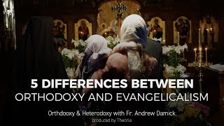 5 Differences between Orthodox & Evangelical Christians
