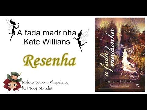 RESENHA | A fada madrinha - Kate Willians