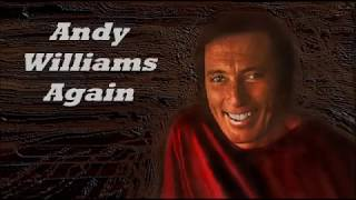 Andy Williams........Again..