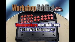 Woodpeckers OneTIME Tool | 2096 Workholding Kit