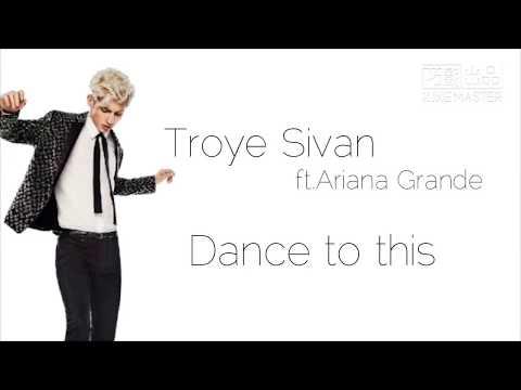 Troye Sivan Dance to this【共舞一曲】ft.Ariana Grande 歌詞中文翻譯