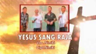 Niniki - YESUS SANG RAJA
