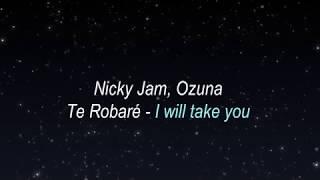 Nicky Jam Y Ozuna   Te Robaré  (Lyrics Translation In English)