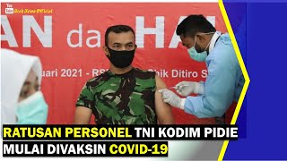 VIDEO - Ratusan Personel TNI Kodim 0102 Pidie Mulai Divaksin Covid-19