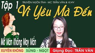 truyen-xuyen-khong-vi-yeu-ma-den-tran-van-dien-doc-ngon-tinh-sung-ngot-moi-nhat-2020