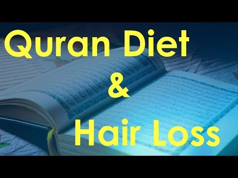 Is the Holy Quran Diet and Islam religion Halal food and Ramadan, good to prevent and stop hair loss