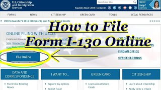 Filing FORM I-130 ONLINE~How to Fill up and File Form I-130 Online Step by Step Guidance