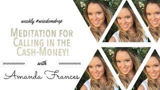Meditation for Calling in the Cash Money! | Amanda Frances