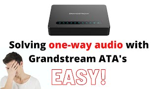Solving one way audio with Grandstream ATA's HT-701, 702, 502 ..