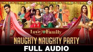 Naughty Naughty Party - Full Audio | Love U Family | Salman Yusuff Khan, Aksha Pardasany & Kashyap