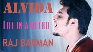 Alvida Alvida Meri Raahien - kk (Unplugged Piano Cover) | Raj Barman | Life in a Metro | Pritam